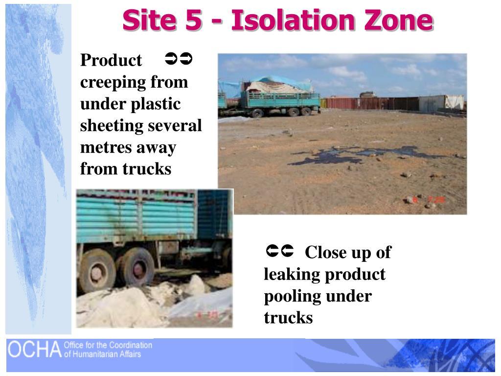 Site 5 - Isolation Zone