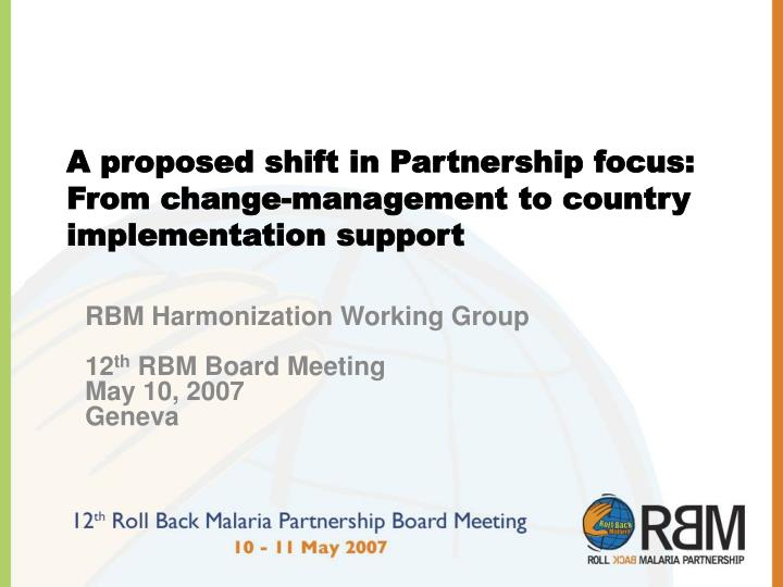 A proposed shift in partnership focus from change management to country implementation support