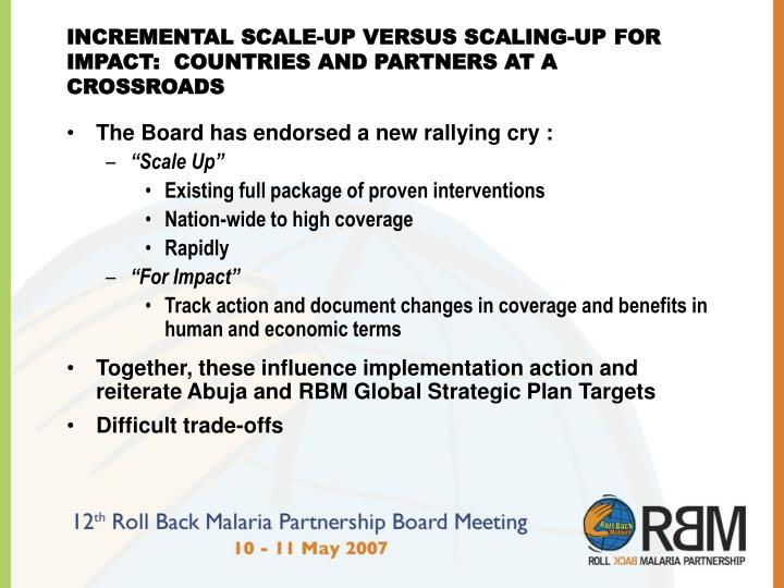 Incremental scale up versus scaling up for impact countries and partners at a crossroads