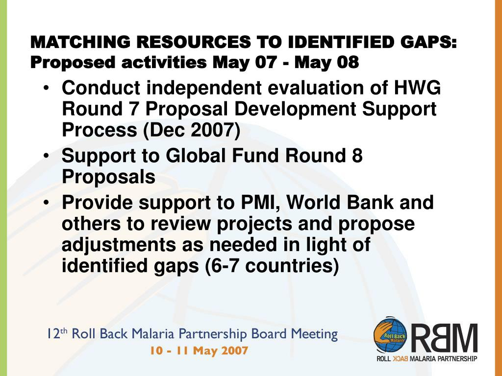 MATCHING RESOURCES TO IDENTIFIED GAPS: Proposed activities May 07 - May 08