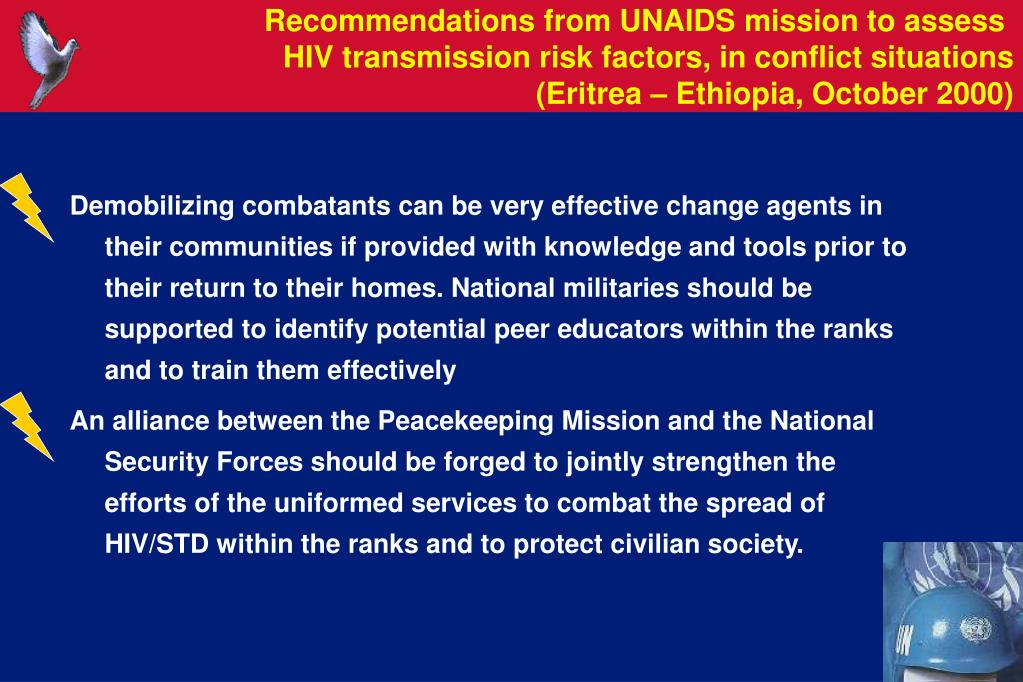 Demobilizing combatants can be very effective change agents in their communities if provided with knowledge and tools prior to their return to their homes. National militaries should be supported to identify potential peer educators within the ranks and to train them effectively