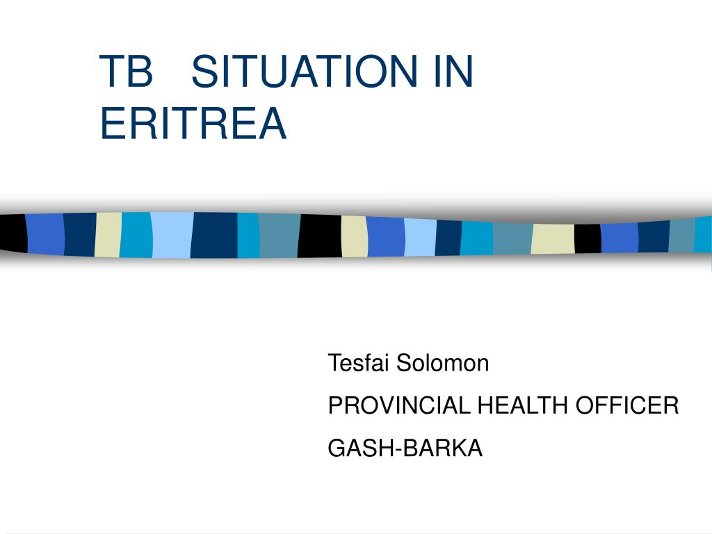 tb situation in eritrea l.