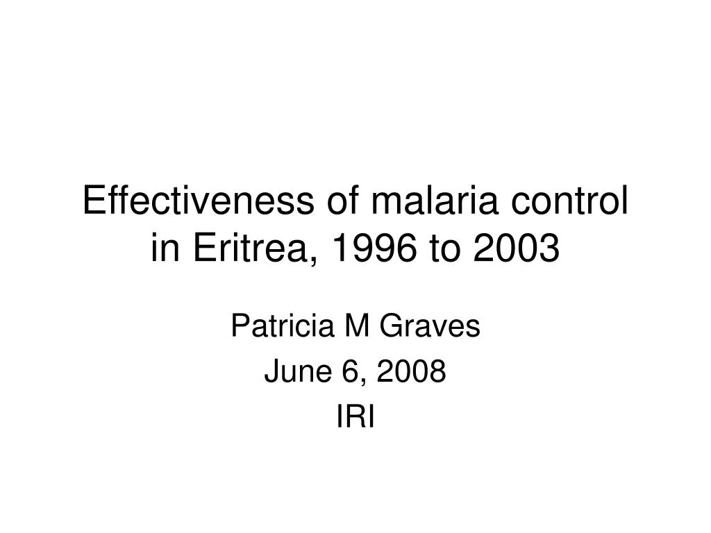 effectiveness of malaria control in eritrea 1996 to 2003 l.
