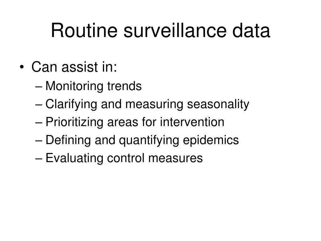 Routine surveillance data
