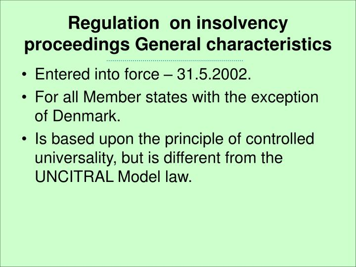 Regulation  on insolvency proceedings General characteristics
