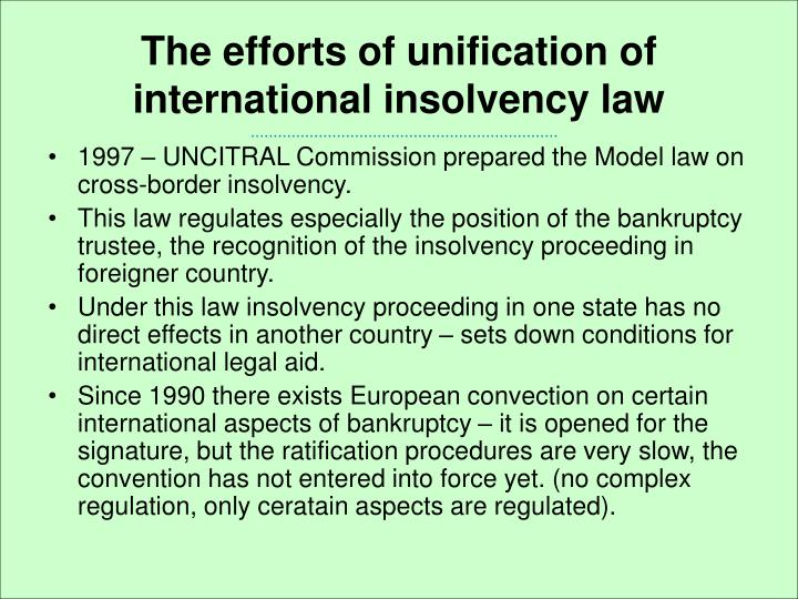The efforts of unification of international insolvency law