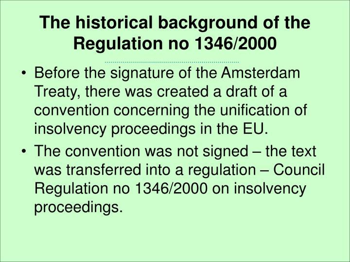 The historical background of the Regulation no 1346/2000