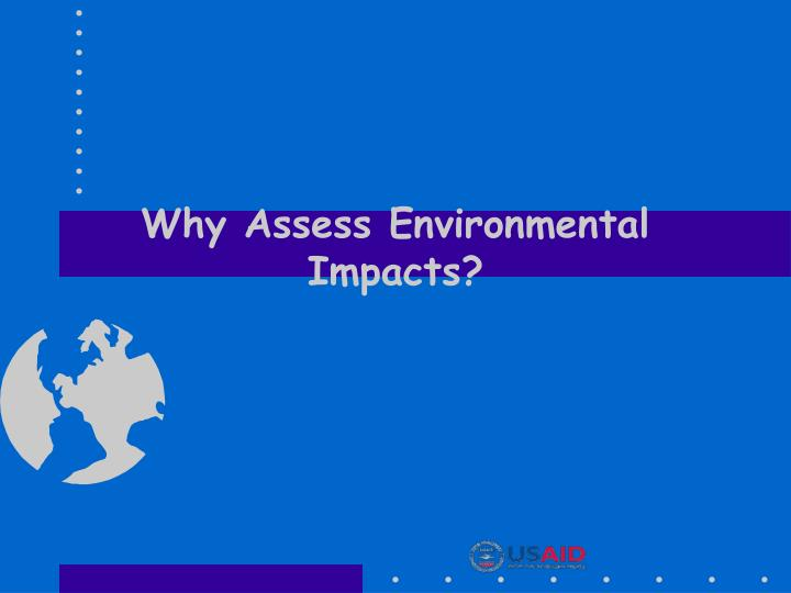 why assess environmental impacts n.