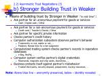 2 2 as ymmetric t rust negotiations 3 b stronger building trust in weaker