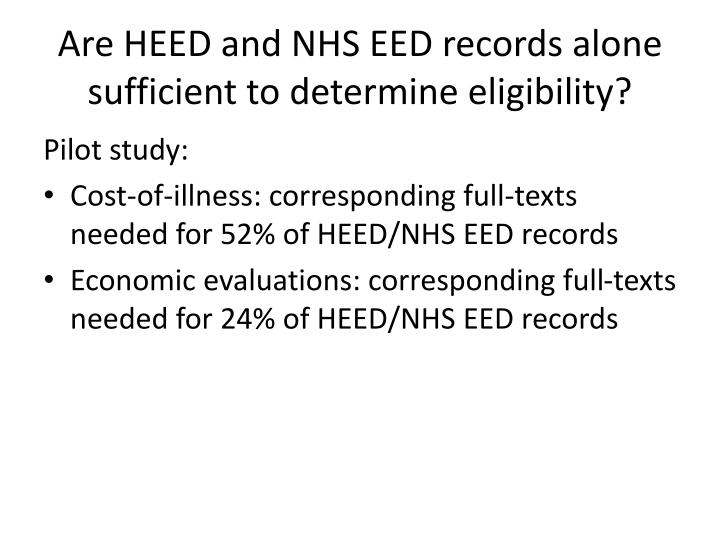 Are HEED and NHS EED records alone sufficient to determine eligibility?