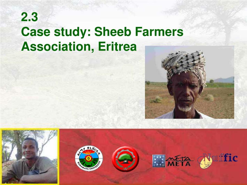 2 3 case study sheeb farmers association eritrea l.