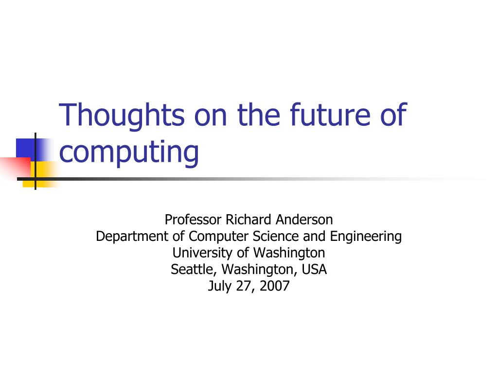 thoughts on the future of computing l.