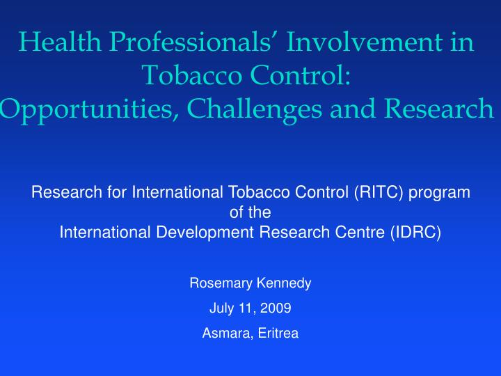Health professionals involvement in tobacco control opportunities challenges and research
