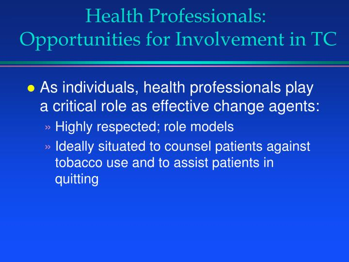 Health professionals opportunities for involvement in tc