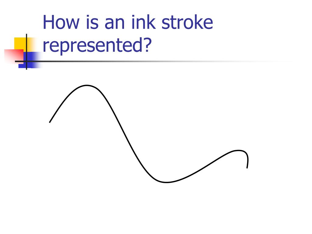 How is an ink stroke represented?