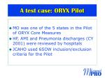 a test case oryx pilot