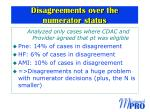 disagreements over the numerator status