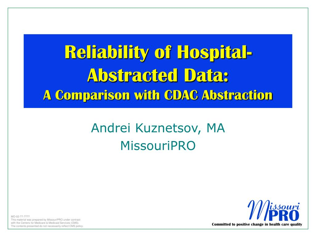 reliability of hospital abstracted data a comparison with cdac abstraction l.