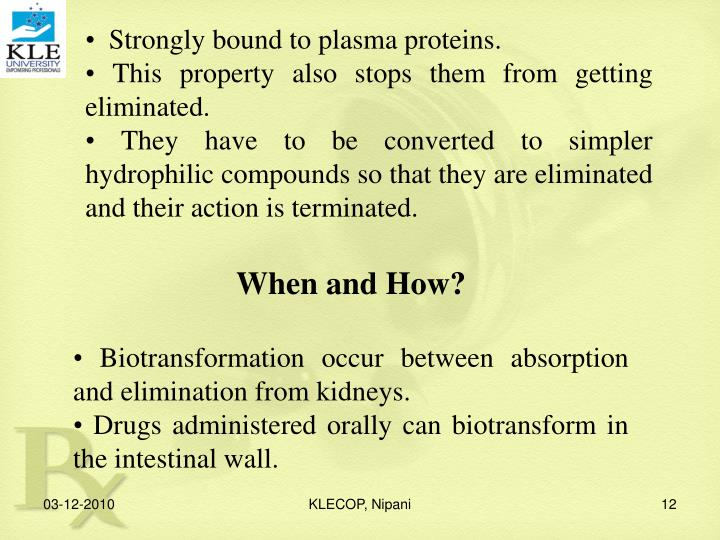 •  Strongly bound to plasma proteins.