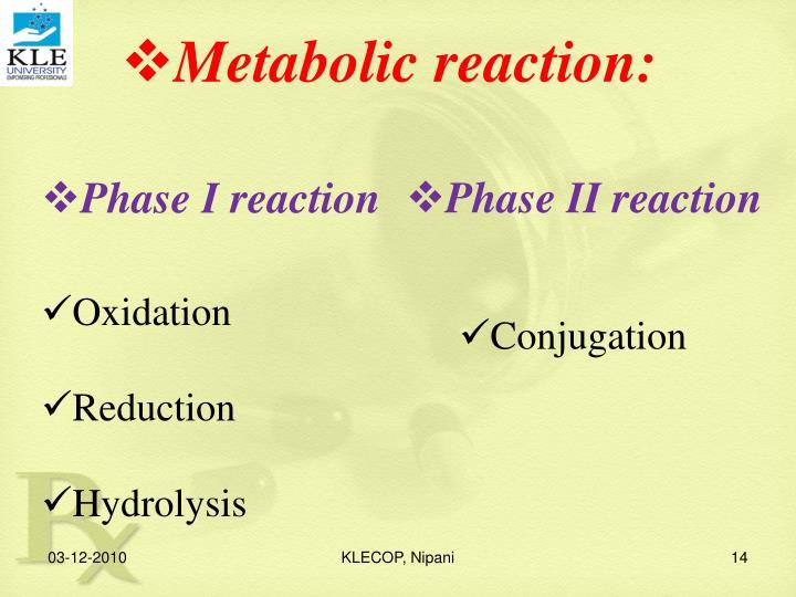 Metabolic reaction: