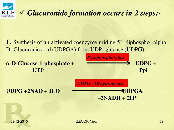 Glucuronide formation occurs in 2 steps:-