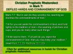 christian prophetic rhetorolect in mark 7 defiled hands and commandment of god1