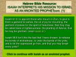 hebrew bible resource isaiah interprets his mission to israel as an anointed prophetcont 1
