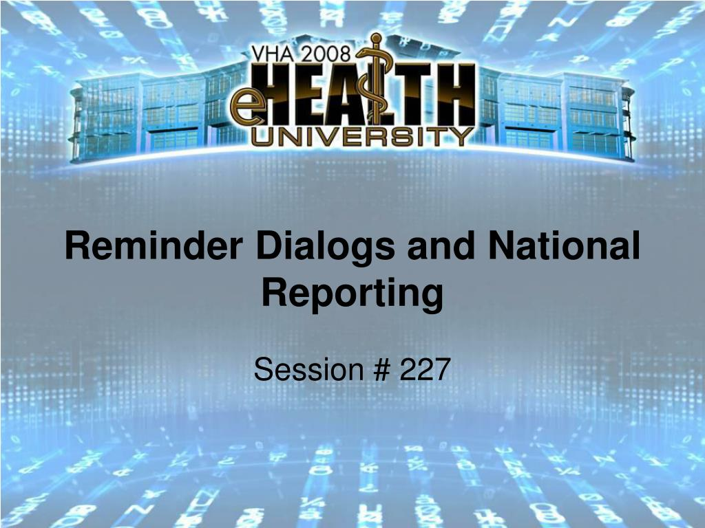 reminder dialogs and national reporting l.