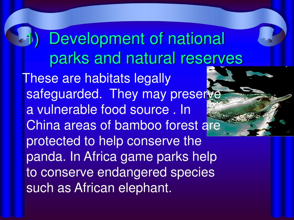 1)  Development of national parks and natural reserves