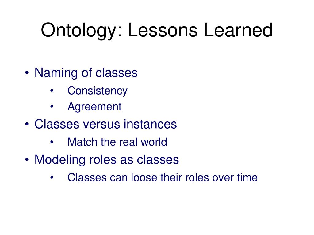 Ontology: Lessons Learned