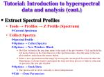 tutorial introduction to hyperspectral data and analysis cont