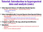 tutorial introduction to hyperspectral data and analysis cont9