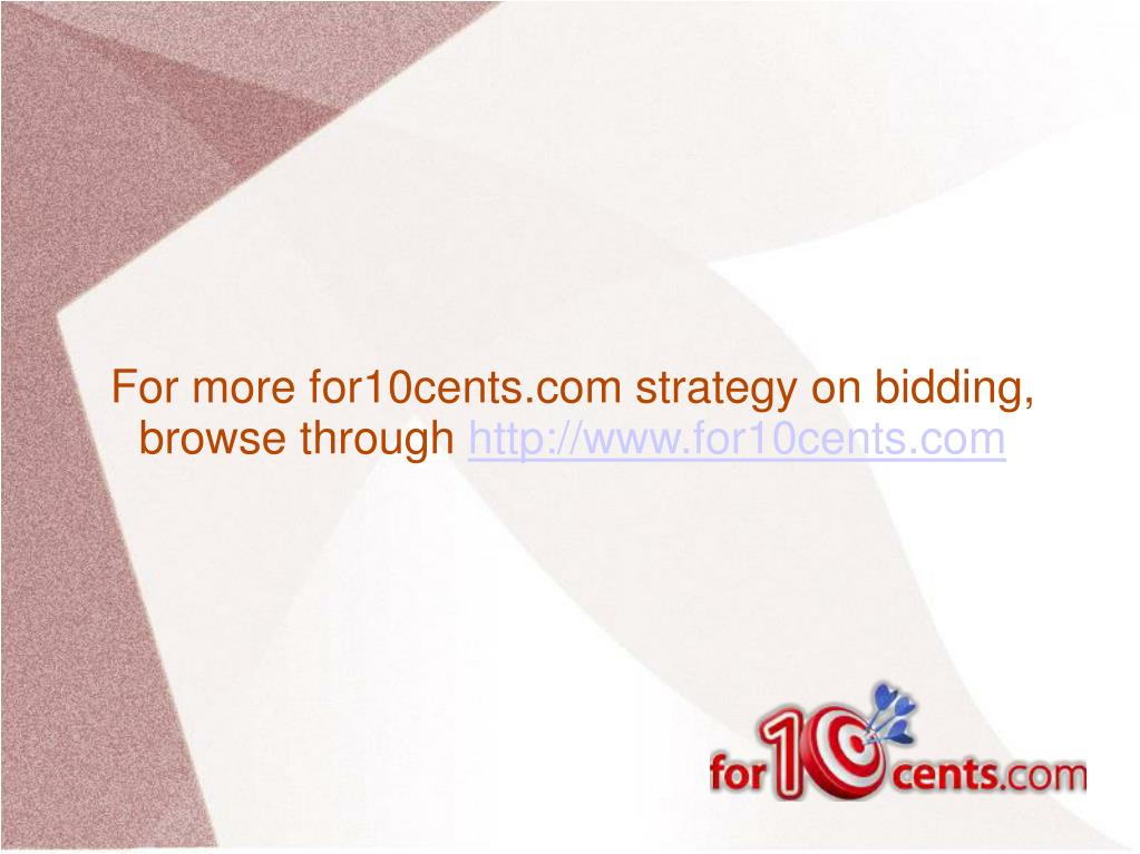 For more for10cents.com strategy on bidding, browse through