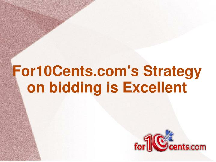For10cents com s strategy on bidding is excellent