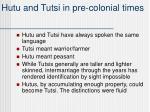 hutu and tutsi in pre colonial times