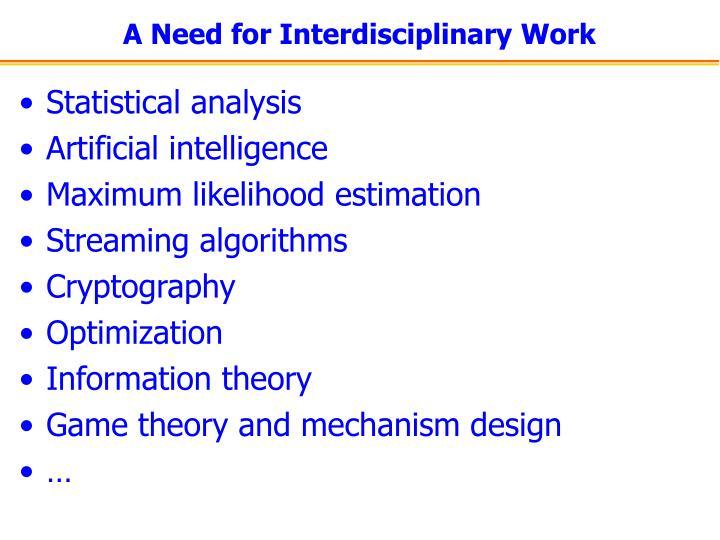 A Need for Interdisciplinary Work