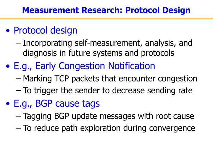 Measurement Research: Protocol Design