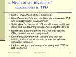 c needs of sensitization of stakeholders in tpd