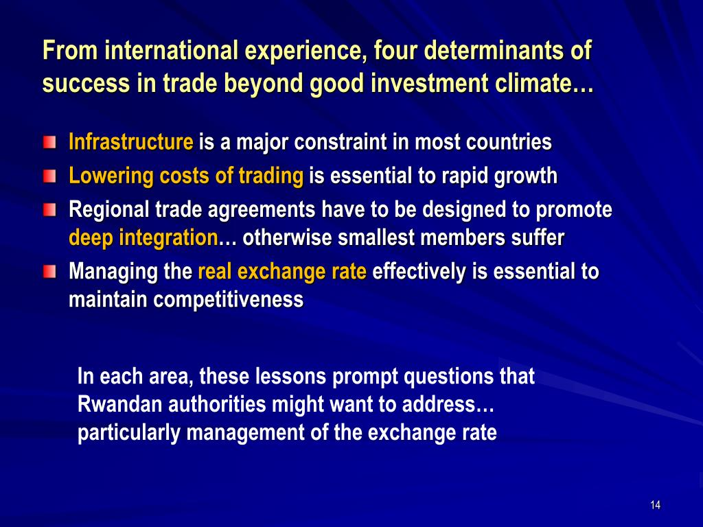From international experience, four determinants of success in trade beyond good investment climate…