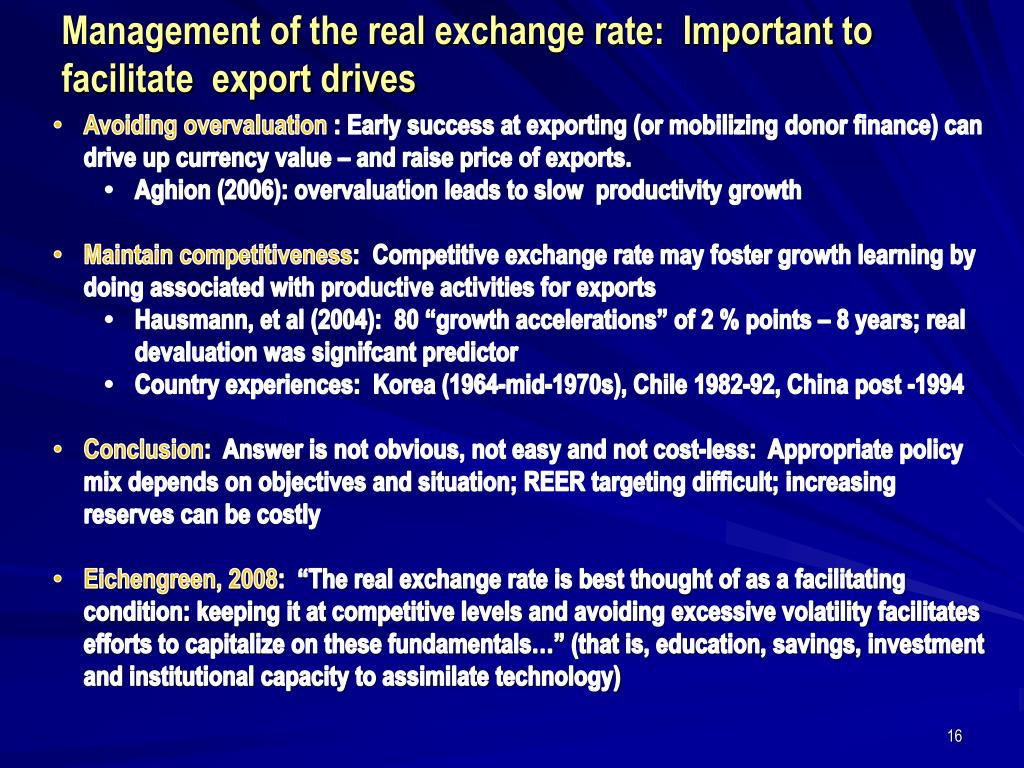 Management of the real exchange rate:  Important to facilitate  export drives
