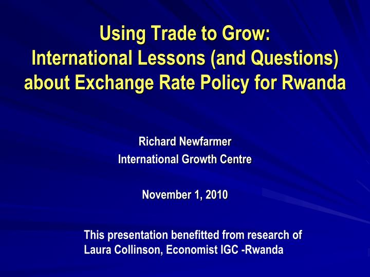 Using trade to grow international lessons and questions about exchange rate policy for rwanda