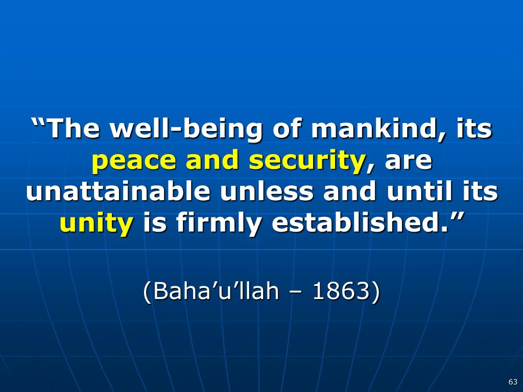 """The well-being of mankind, its"