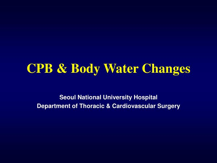 cpb body water changes n.