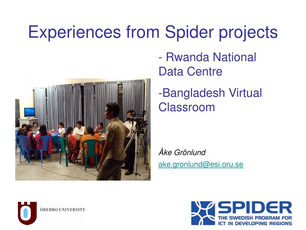 Experiences from Spider projects