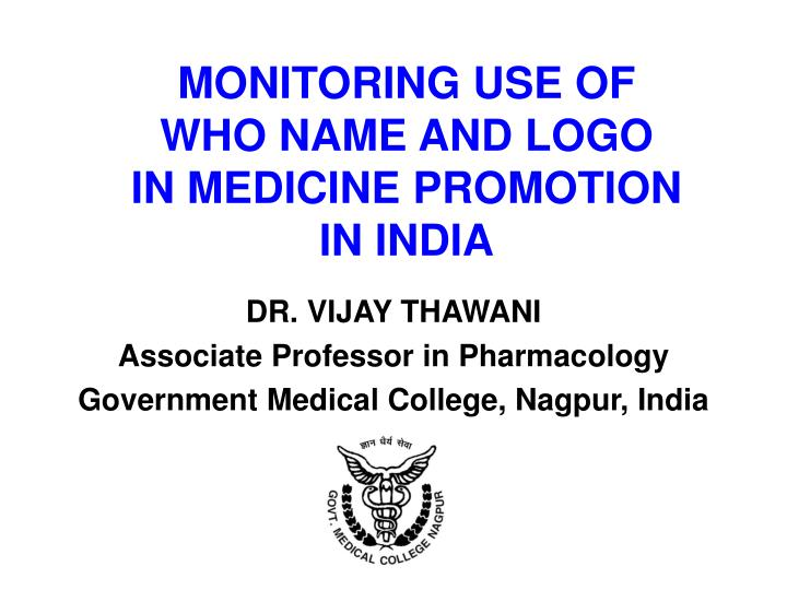 Monitoring use of who name and logo in medicine promotion in india