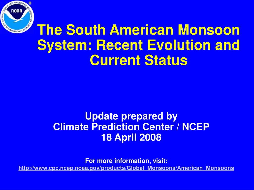 the south american monsoon system recent evolution and current status l.