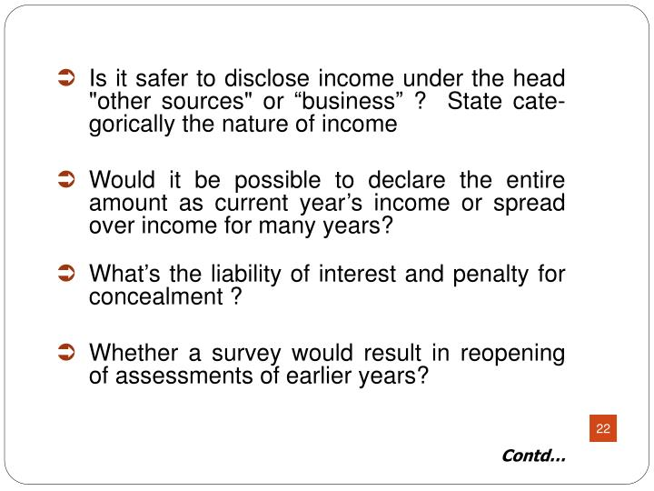 "Is it safer to disclose income under the head ""other sources"" or ""business"" ?  State"