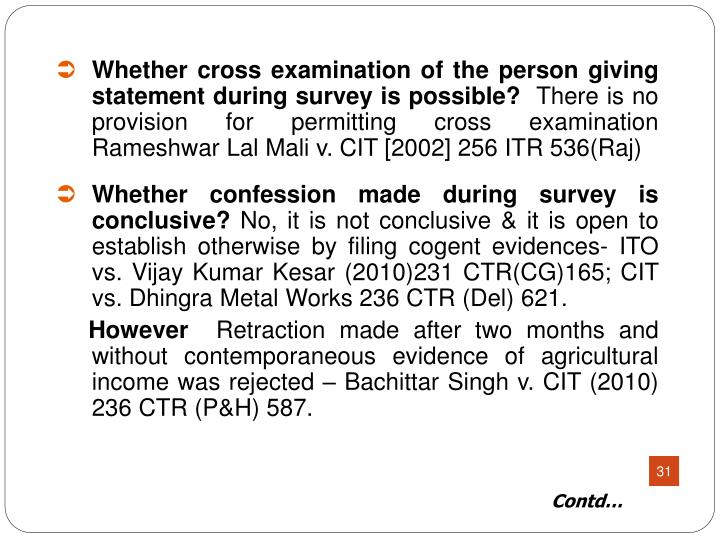 Whether cross examination of the person giving statement during survey is possible?