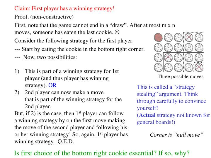 Claim: First player has a winning strategy!