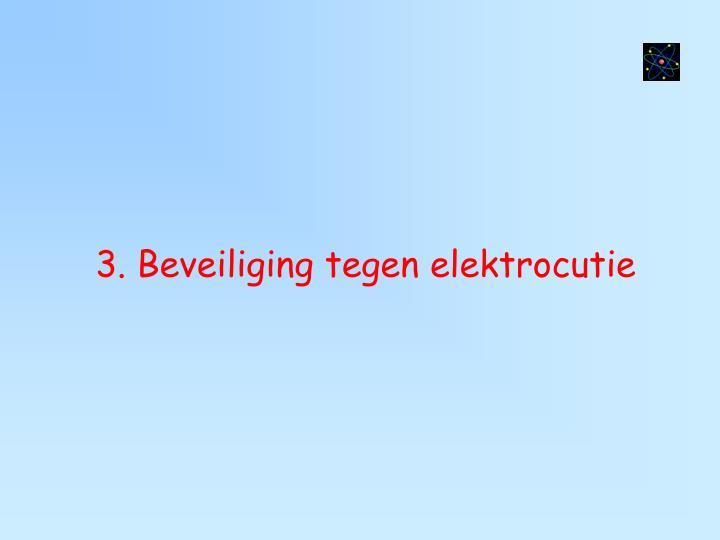 3. Beveiliging tegen elektrocutie